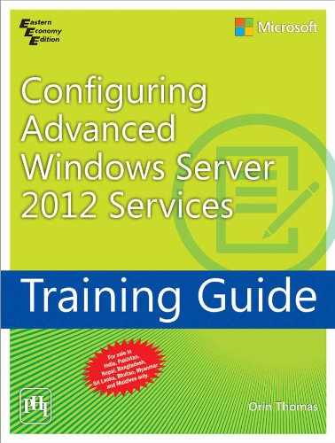 9788120349148: Training Guide: Configuring Advanced Windows Server 2012 Services