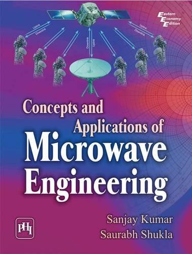 Concepts and Applications of Microwave Engineering: Sanjay Kumar,Saurabh Shukla