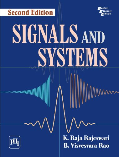 Signals and Systems, Second Edition: K. Raja Rajeswari,B.