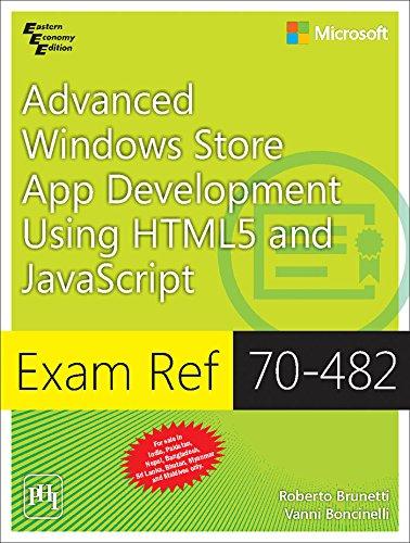 Microsoft Advanced Windows Store App Development Using HTML5 and Javascript: Exam Ref 70-482: ...