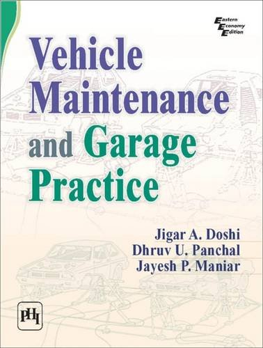 Vehicle Maintenance and Garage Practice: Dhruv U. Panchal,Jigar A. Doshi