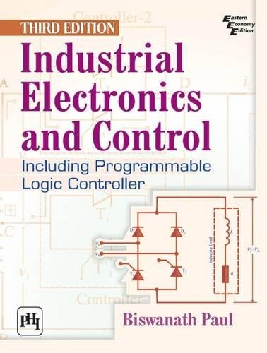INDUSTRIAL ELECTRONICS & CONTROL, 3/E: BISWANATH PAUL