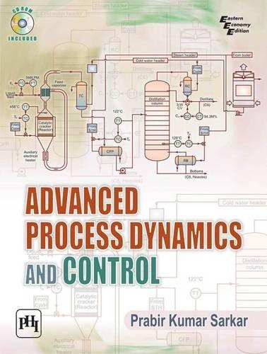Advanced Process Dynamics and Control: Sarkar, Prabir Kumar