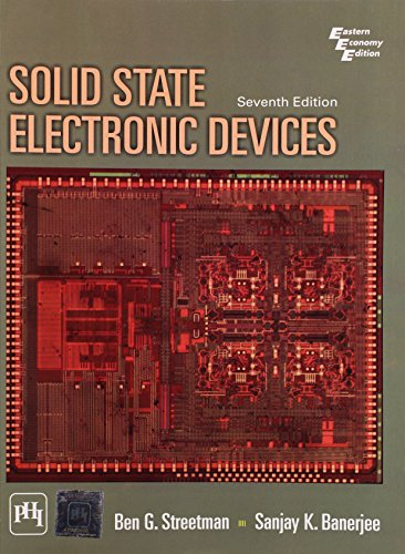 Solid State Electronic Devices, (Seventh Edition): Ben G. Streetman,Sanjay Banerjee