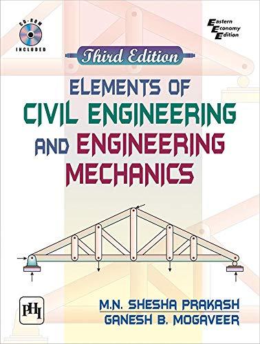 Elements Of Civil Engineering And Engineering Mechanics,: PRAKASH, M. N.