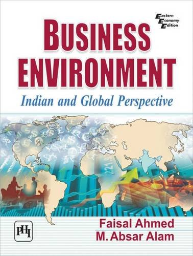 Business Enviroment: Indian and Global Prespective: M. Asbar Alam,Faisal Ahmed