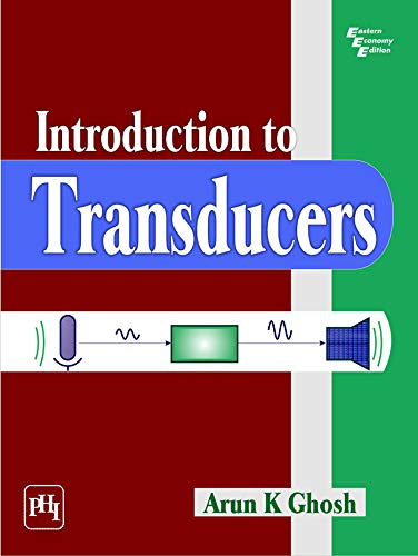 Introduction to Transducers: Arun K. Ghosh