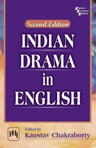 Indian Drama in English Second Edition: kaustav chakraborty (Ed.)