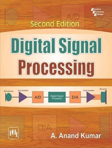 Digital Signal Processing (Second Edition): A. Anand Kumar