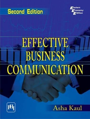 Effective Business Communication, (Second Edition): Asha Kaul