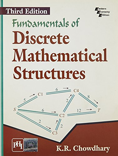 Fundamentals of Discrete Mathematical Structures, (Third Edition): K.R. Chowdhary