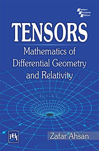 Tensors: Mathematics of Differential Geometry and Relativity: Zafar Ahsan