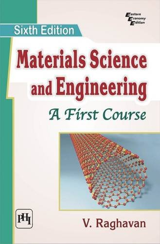 Materials Science And Engineering: First Course, 6th: Raghavan