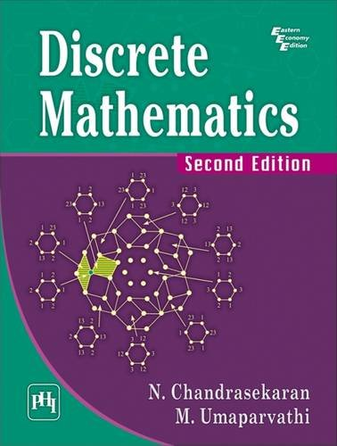 Discrete Mathematics, (Second Edition): N. Chandrasekaran,M. Umaparvathi