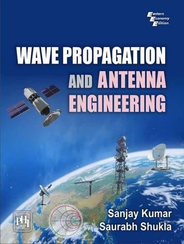 Wave Propagation and Antenna Engineering: Kumar, Sanjay, Shukla,