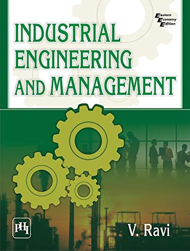 Industrial Engineering and Management: V. Ravi