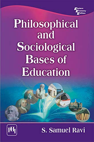 Philosophical and Sociological Bases of Education: Ravi, S. Samuel