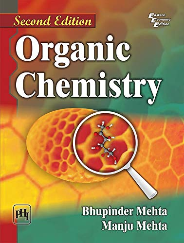 Organic Chemistry, (Second Edition): Bhupinder Mehta,Manju Mehta