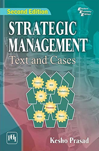 Strategic Management: Text and Cases (Second Edition): Kesho Prasad