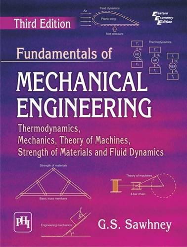 9788120351332: Fundamentals of Mechanical Engineering: Thermodynamics, Mechanics, Theory of Machines, Strength of Materials and Fluid Dynamics