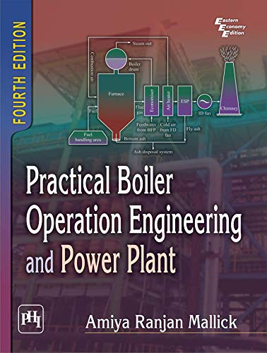 Practical Boiler Operation Engineering and Power Plant: Amiya Ranjan Mallick