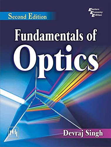Fundamentals of Optics: Devraj Singh