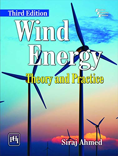 Wind Energy: Theory and Practice (Third Edition): Siraj Ahmed