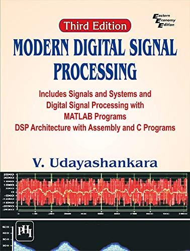 9788120351677: Modern Digital Signal Processing: Includes Signals & Systems and Digital Signal Processing with MATLAB Programs DSP Architecture with Assembly and C Programs