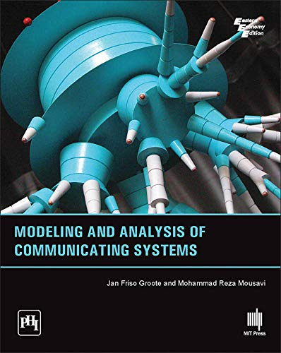 9788120351837: Modeling And Analysis Of Communicating Systems [Paperback] [Jan 01, 2016] GROOTE/MOUSAVI
