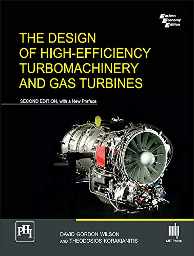 9788120351851: The Design Of High Efficiency Turbomachinery And Gas Turbines