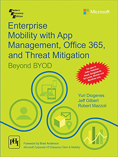 9788120352001: Enterprise Mobility With App Management, Office365 [Paperback] [Jan 01, 2016] DIOGENES/GILBERT/MAZ