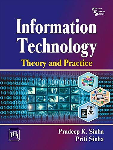 Information Technology: Theory And Practice: Sinha, Pradeep K.