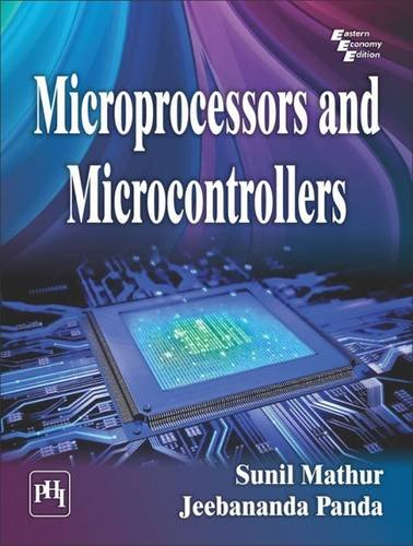 Microprocessors and Microcontrollers: Jeebananda Panda,Sunil Mathur