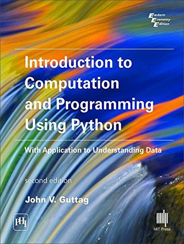 Introduction To Computation & Programming Using Python,2/E: Guttag Joh