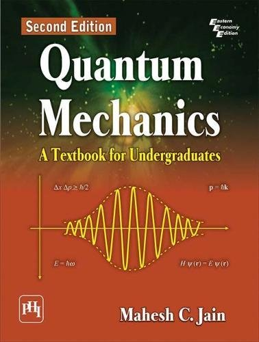 Quantum Mechanics: Mahesh C. Jain