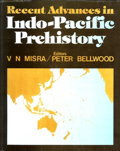 Recent Advances in Indo-Pacific Prehistory. Proceedings of the International Symposium Held at ...