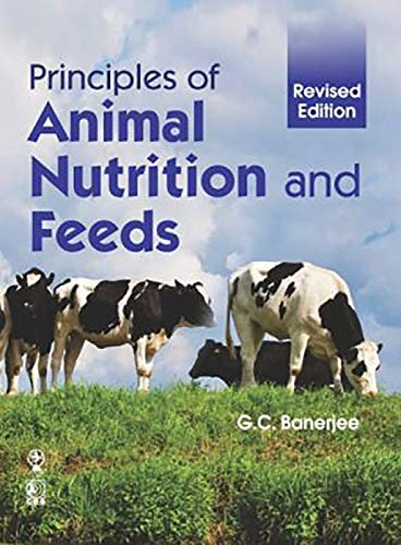 Principles Of Animal Nutrition And Feeds Revised: Banerjee G.C.