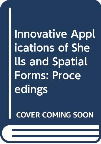 9788120403727: Innovative Applications of Shells and Spatial Forms: Proceedings