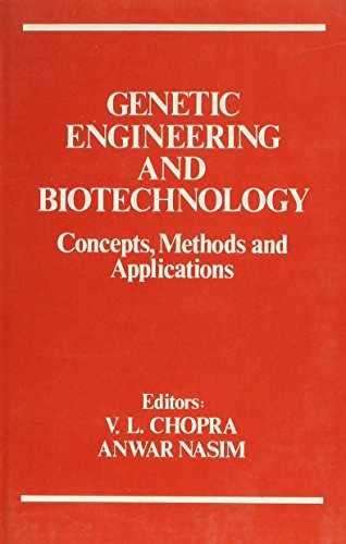 Genetic Engineering and Biotechnology : Concepts Methods and Applications: Edited by V.L. Chopra ...