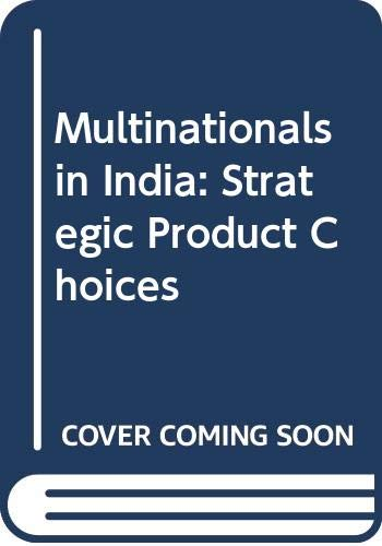 9788120405509: Multinationals in India: Strategic Product Choices