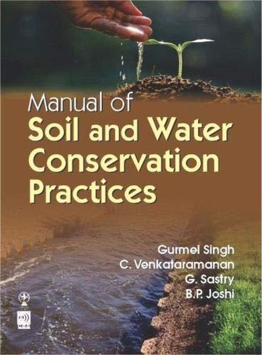 Manual of Soil and Water Conservation Practices: B.P. Joshi,C. Venkataramanan,G.