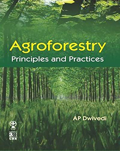 9788120407039: Agroforestry, principles and practices