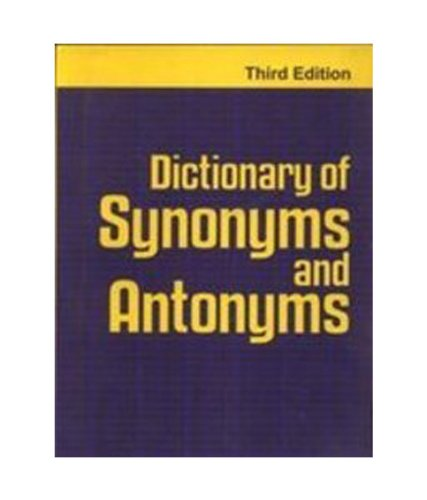 Dictionary of Synonyms and Antonyms, (Third Edition): Oxford & IBH