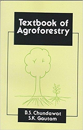 TEXTBOOK OF AGROFORESTRY: CHUNDAWAT,GAUTAM, S.K.