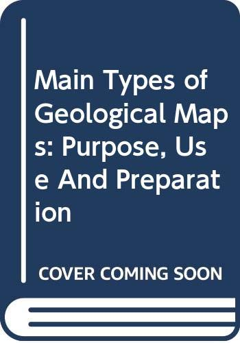 9788120408395: Main Types of Geological Maps: Purpose, Use And Preparation