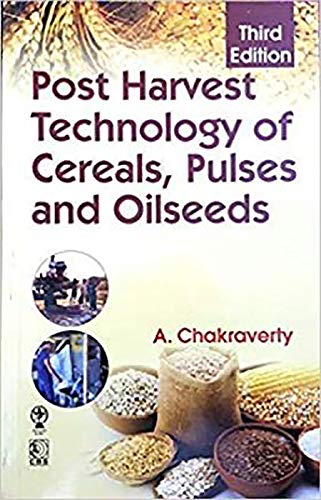 Post Harvest Technology Of Cereals,Pulses And Oilseeds,3rd: Chakraverty Amalendu