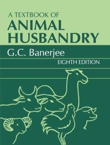 A Textbook of Animal Husbandry, (Eighth Edition): G.C. Banerjee