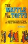 9788120413597: The waffle of the toffs: A sociocultural critique of Indian writing in English