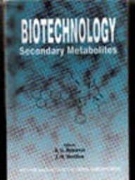 Biotechnology: Secondary Metabolites: K.G. Ramawat &
