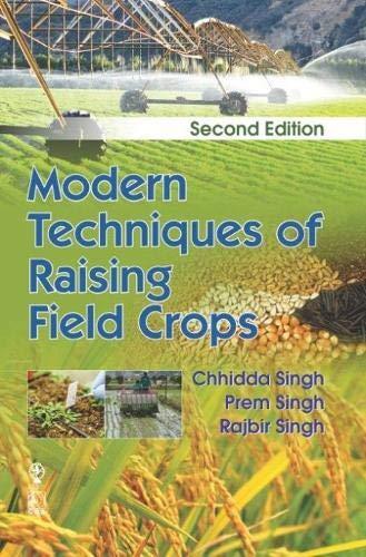 9788120415997: Modern Techniques of Raising Field Crops (2/e)